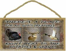 """There's A Place For All God's Creatures Hunting Sign Plaque 5X10"""""""