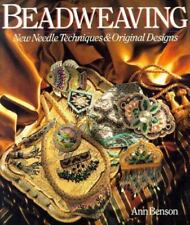 Beadweaving: New Needle Techniques & Original Designs, Benson, Ann, Good Conditi