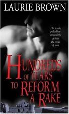 Hundreds of Years to Reform a Rake by Laurie Brown (2007, Paperback)
