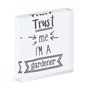 Trust Me I'm A Gardener Acrylic Photo Block Frame Funny Best Favourite Joke