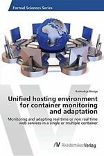 Unified hosting environment for container monit. Badruduja.#*=