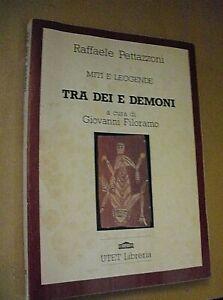 Raffaele Pettazzoni Miti e Leggende TRA DEI E DEMONI / UTET libreria 1990