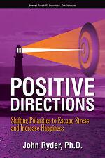 Positive Directions by John Ryder, PhD  (Positive Psychology Self-Help)
