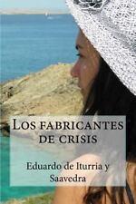 Los Fabricantes de Crisis by Eduardo y Saavedra (2015, Paperback)