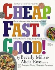 Cheap - Fast - Good! : Hundreds of Ways to Eat Well for Less - How to Plan...