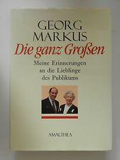 Georg Markus Die ganz Großen Meine Erinnerungen an die Lieblinge des Publikums