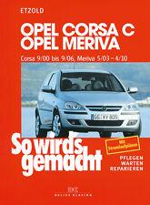 OPEL CORSA C 2000-2006 MERIVA 2003-2010 REPARATURANLEITUNG SO WIRDS GEMACHT 131