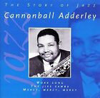 Cannonball Adderley - The Story of Jazz (CD, Jun-2001, EMI Music Distribution)