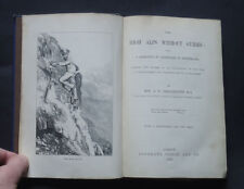 THE HIGH ALPS WITHOUT GUIDES: Adventures in Switzerland Mountaineering Maps 1870