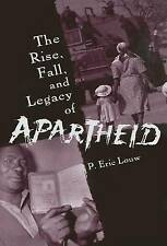 The Rise, Fall, and Legacy of Apartheid by Louw, P. Eric