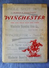 Winchester, The Gun That Won The West, By Harold F. Williamson