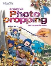 Memory Makers Creative Photo Cropping for Scrapbooks by Sylvie Abecassis, Pam Kl