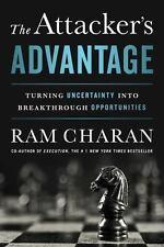 Charan, Ram : The Attackers Advantage: Turning Uncerta
