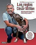 Las reglas de Cesar Millan (Cesars Rules: Your Way to Train a Well-Beh-ExLibrary