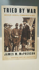 James McPherson (SIGNED) TRIED BY WAR: ABRAHAM LINCOLN AS COMMANDER IN CHIEF