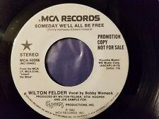 WILTON FELDER - BOBBY WOMACK / Someday We'll All Be Free / Promo 45rpm Vinyl