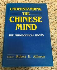 Understanding the Chinese Mind : The Philosophical Roots (1989, Hardcover, Repri