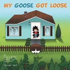 My Goose Got Loose by Kefer, James a Reiffel, Wise, Reiffel and James Reiffel.