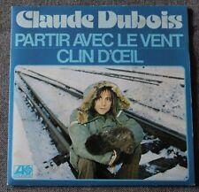 Claude Dubois, partir avec le vent / clin d'oeil, SP - 45 tours