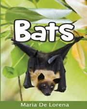 Bats: Children Pictures Book and Fun Facts about Bats by Maria De Lorena...