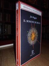 Il Bosone di Higgs.L' invenzione e la scoperta della Particella...Jim Baggott