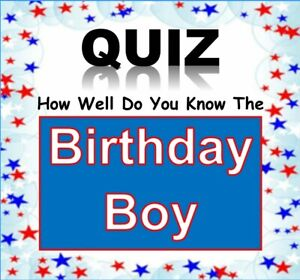 How Well Do You Know the 'BIRTHDAY BOY' Celebration Quiz Game NEW DESIGN!