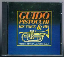 GUIDO PISTOCCHI HIS VOICE & HIS VATTE A CUCCA' ...E SOGNI D.C.O. CD F.C.