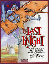 The Last Knight: An Introduction to Don Quixote by Miguel De Cervantes by Will E