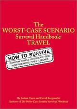 The Worst-case Scenario Travel Handbook (Worst-Case Scenario Survival Handbooks)