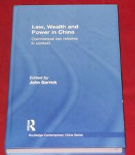 LAW, WEALTH AND POWER IN CHINA ~Commercial Law Reforms in Context~ JOHN GARRICK