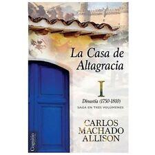La Casa de Altagracia : Vol I. Dinastía (1750-1810) by Carlos Machado...