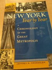 New York, Year by Year A Chronology of the Great Metropolis by Jeffrey Kroessler
