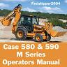 Case 580 590 M Super Turbo Loader Backhoe Operators Manual 580M 590M OP Owner CD