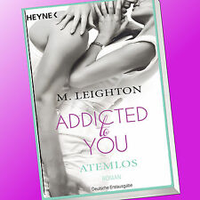 ADDICTED TO YOU (Band 1) | ATEMLOS | M. LEIGHTON | EROTIK, EROTISCH (Buch)