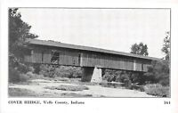 D54/ Indiana In Postcard Covered Bridge c1940s Wells County 1