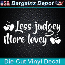 Vinyl Decal.. LESS JUDGEY MORE LOVEY..  Awesome Hearts Sticker Decal Car Laptop