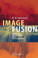 Image Fusion: Theories, Techniques and Applications: By H B Mitchell