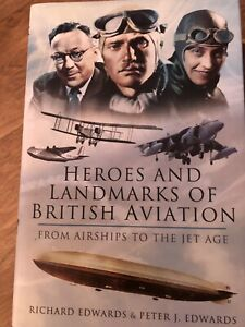 Vintage Heroes And Landmarks Of British Aviation From Airships To The Jet Age