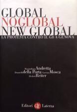 GLOBAL NOGLOBAL NEW GLOBAL La protesta contro il G8 a Genova