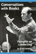 Pierre Boulez: Conversations with Boulez: Thoughts on Conducting SIGNED FIRST ED
