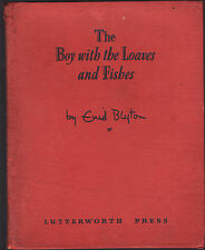 ENID BLYTON - THE BOY WITH THE LOAVES AND FISHES   FIRST EDITION  1948