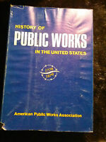 History  Of Public Works In The United States 1776/1976 Signed by Editor Ellis