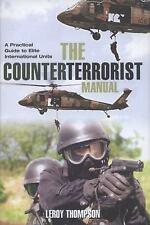 Counterterrorist Manual  Practical Guide Elite International Units L. Thompson