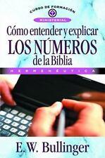 Como Entender y Explicar los Numeros de la Biblia (Paperback or Softback)