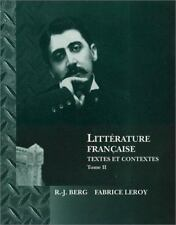 Littérature Française Vol. 2 : Textes et Contextes by Robert J. Berg and...