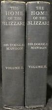 Mawson, Sir Douglas.  The Home of the Blizzard.  2 Vols. First Edition.