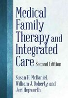 Medical Family Therapy and Integrated Care, Hardcover by McDaniel, Susan H.; ...