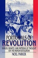Portrayals of Revolution: Images, Debates and Patterns of thought on the French