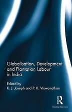 NEW Globalisation, Development and Plantation Labour in India