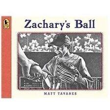 Zachary's Ball by Matt Tavares (2012, Paperback, Anniversary)